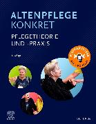 Cover-Bild zu Elsevier GmbH (Hrsg.): Altenpflege konkret Pflegetheorie und -praxis