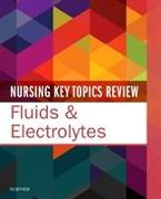 Cover-Bild zu Elsevier: Nursing Key Topics Review: Fluids & Electrolytes