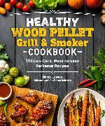 Cover-Bild zu Loseke, Nancy: Healthy Wood Pellet Grill & Smoker Cookbook