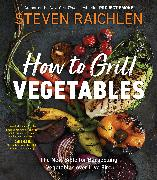 Cover-Bild zu Raichlen, Steven: How to Grill Vegetables