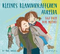 Cover-Bild zu Flechsig, Dorothea: Kleines Klammeräffchen Aurelia - Lauf doch mal allein! (eBook)