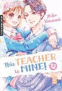 Cover-Bild zu Kasumi, Yuko: This Teacher is Mine! 12