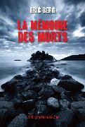 Cover-Bild zu Berg, Éric: La mémoire des morts (eBook)