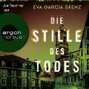Cover-Bild zu Die Stille des Todes - Inspector Ayala ermittelt, (Gekürzte Lesung) (Audio Download) von Sáenz, Eva García