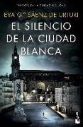 Cover-Bild zu El silencio de la ciudad blanca von Garcia Saenz de Urturi, Eva