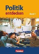 Cover-Bild zu Berger-v. d. Heide, Thomas: Politik entdecken, Gymnasium Nordrhein-Westfalen, Band 1, Schülerbuch