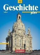 Cover-Bild zu Funken, Walter: Geschichte plus, Sachsen, 10. Schuljahr, Schülerbuch