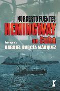 Cover-Bild zu Fuentes, Norberto: Hemingway en Cuba (eBook)