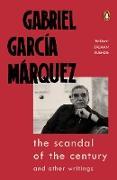 Cover-Bild zu Marquez, Gabriel Garcia: The Scandal of the Century (eBook)