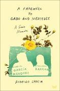 Cover-Bild zu Garcia, Rodrigo: A Farewell to Gabo and Mercedes (eBook)