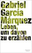 Cover-Bild zu García Márquez, Gabriel: Leben, um davon zu erzählen (eBook)