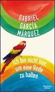 Cover-Bild zu García Márquez, Gabriel: Ich bin nicht hier, um eine Rede zu halten (eBook)
