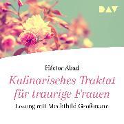Cover-Bild zu Abad, Héctor: Kulinarisches Traktat für traurige Frauen (Audio Download)