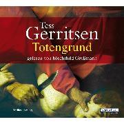 Cover-Bild zu Gerritsen, Tess: Totengrund (Audio Download)