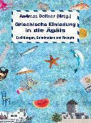 Cover-Bild zu Edel, Kristina: Griechische Einladung in die Ägäis (eBook)