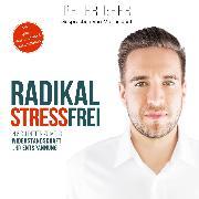 Cover-Bild zu Beer, Peter: Radikal Stressfrei (Audio Download)
