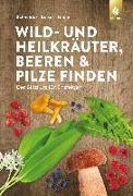 Cover-Bild zu Schneider, Christine: Wild- und Heilkräuter, Beeren und Pilze finden