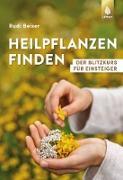Cover-Bild zu Beiser, Rudi: Heilpflanzen finden (eBook)