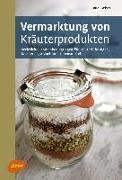 Cover-Bild zu Beiser, Rudi: Vermarktung von Kräuterprodukten (eBook)