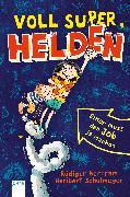 Cover-Bild zu Bertram, Rüdiger: Voll super, Helden (1). Einer muss den Job ja machen (eBook)