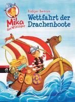 Cover-Bild zu Bertram, Rüdiger: Mika der Wikinger - Wettfahrt der Drachenboote
