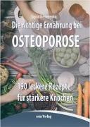 Cover-Bild zu Nesterenko, Sigrid: Die richtige Ernährung bei Osteoporose