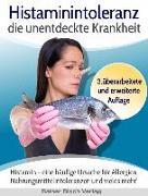 Cover-Bild zu Nesterenko, Sigrid: Histaminintoleranz - die unentdeckte Krankheit