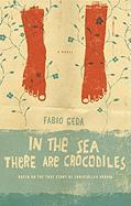 Cover-Bild zu Geda, Fabio: In the Sea There Are Crocodiles: Based on the True Story of Enaiatollah Akbari