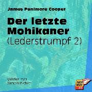 Cover-Bild zu Cooper, James Fenimore: Der letzte Mohikaner - Lederstrumpf, (Ungekürzt) (Audio Download)