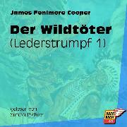 Cover-Bild zu Cooper, James Fenimore: Der Wildtöter - Lederstrumpf, (Ungekürzt) (Audio Download)