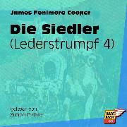 Cover-Bild zu Cooper, James Fenimore: Die Siedler - Lederstrumpf, (Ungekürzt) (Audio Download)