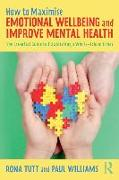 Cover-Bild zu Tutt, Rona: How to Maximise Emotional Wellbeing and Improve Mental Health