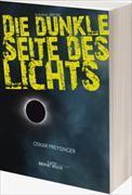 Cover-Bild zu Die dunkle Seite des Lichts von Freysinger, Oskar