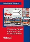 Cover-Bild zu Standard-Einsatz-Regeln: Der Zug im Einsatz von Lösch- und Rettungsgeräten