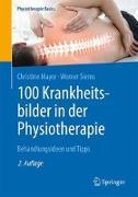 Cover-Bild zu 100 Krankheitsbilder in der Physiotherapie