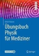 Cover-Bild zu Übungsbuch Physik für Mediziner