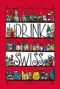 Cover-Bild zu Drink Like the Swiss von Pilot, Andie