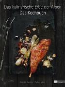 Cover-Bild zu Das kulinarische Erbe der Alpen - Das Kochbuch von Flammer, Dominik
