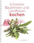 Cover-Bild zu Schweizer Bäuerinnen und Landfrauen kochen von Redaktion Landfrauen kochen (Hrsg.)