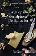 Cover-Bild zu Das kulinarische Erbe der Alpen - Enzyklopädie der alpinen Delikatessen von Flammer, Dominik