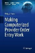 Cover-Bild zu eBook Making Computerized Provider Order Entry Work