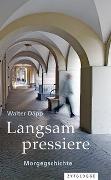 Cover-Bild zu Däpp, Walter: Langsam pressiere