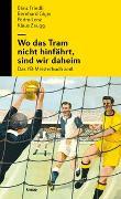 Cover-Bild zu Friedli, Bänz: Wo das Tram nicht hinfährt, sind wir daheim