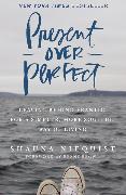 Cover-Bild zu Present Over Perfect von Niequist, Shauna
