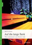Cover-Bild zu Auf die lange Bank von Bauer, Annette