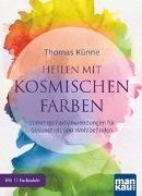 Cover-Bild zu Heilen mit kosmischen Farben von Künne, Thomas