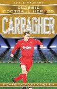 Cover-Bild zu Oldfield, Matt & Tom: Carragher (Classic Football Heroes) - Collect Them All! (eBook)