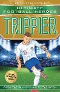 Cover-Bild zu Oldfield, Matt & Tom: Trippier (Ultimate Football Heroes - International Edition) - includes the World Cup Journey! (eBook)