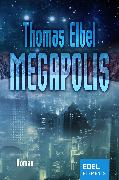 Cover-Bild zu Megapolis (eBook) von Elbel, Thomas