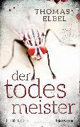 Cover-Bild zu Der Todesmeister (eBook) von Elbel, Thomas